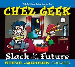 Chez Geek: Slack to the Future