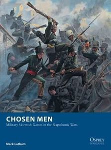 Chosen Men: Military Skirmish Games in the Napoleonic Wars