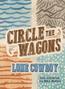 Circle the Wagons: Lone Cowboy