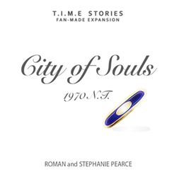 City of Souls (fan expansion for T.I.M.E Stories)