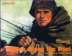 Clash Along the Psel: The Battle of Kursk 1943