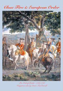 Close Fire & European Order: The Field of Battle – 1700-1720