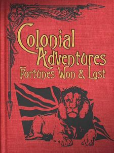 Colonial Adventures!  Fortunes Won & Lost