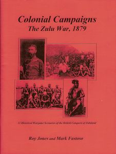 Colonial Campaigns: The Zulu War, 1879