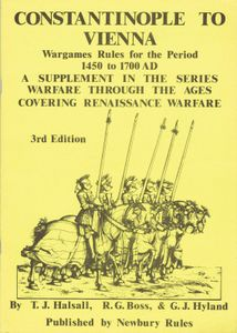 Constantinople to Vienna: Wargames Rules for the Period 1450 to 1700 AD