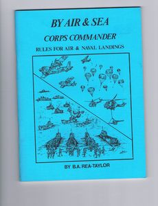 Corps Commander: By Air & Sea