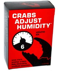 Crabs Adjust Humidity: Volume Six (unofficial expansion for Cards Against Humanity)