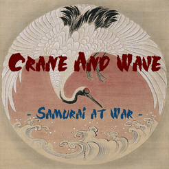 Crane & Wave: Samurai at War