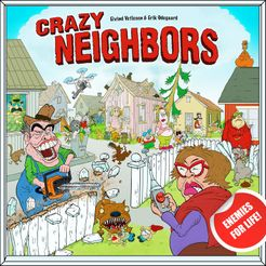 Crazy Neighbors