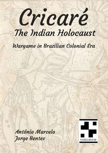 Cricaré: The Indian Holocaust – Wargame in Brazilian Colonial Era
