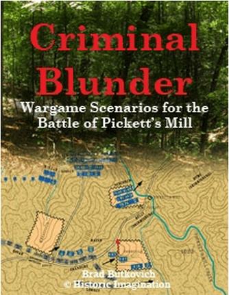Criminal Blunder: Wargame Scenarios for the Battle of Pickett's Mill