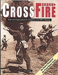 CrossFire: Rules and Organizations for Company Level WW II Gaming