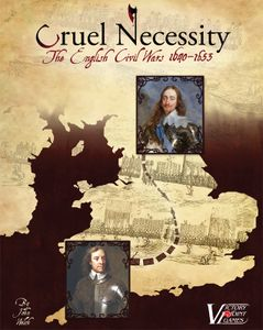Cruel Necessity: The English Civil Wars 1640-1653