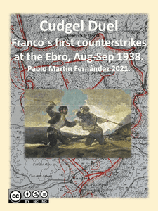Cudgel Duel: Franco's first counterstrikes at the Ebro, Aug-Sep 1938