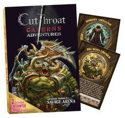 Cutthroat Caverns Adventures: B1 – Savage Arena  /  B2 – Errand of Evil