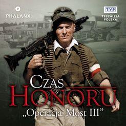 Czas Honoru: Operacja Most III