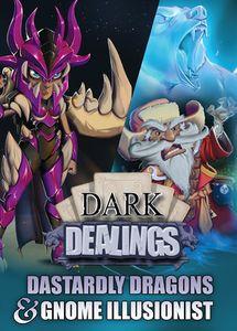 Dark Dealings: Dastardly Dragons & Gnome Illusionist