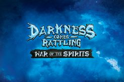 Darkness Comes Rattling: War of the Spirits