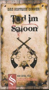 Das kopflose Dinner: Tod im Saloon