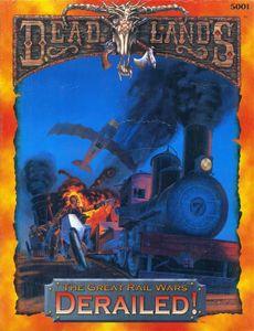 Deadlands: The Great Rail Wars – Derailed!