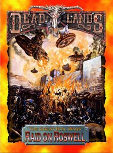 Deadlands: The Great Rail Wars – Raid on Roswell