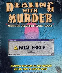 Dealing with Murder: Fatal Error