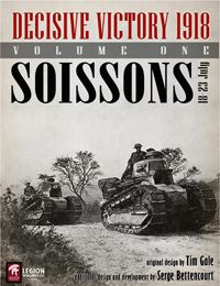 Decisive Victory 1918: Volume 1 – Soissons