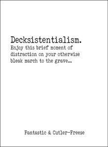 Decksistentialism