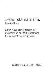 Decksistentialism: Conventions