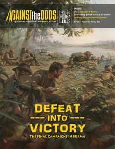 Defeat Into Victory: The Final Campaigns in Burma