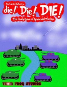 die! Die! DIE! The Family Game of Genocidal Warfare