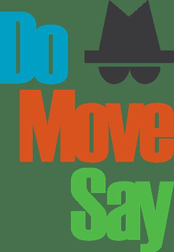 Do Move Say