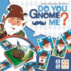 Do You Gnome Me?