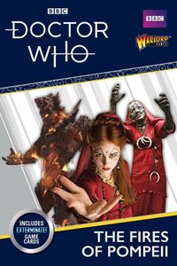 Doctor Who: Exterminate! The Miniatures Game – The Fires of Pompeii