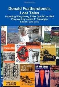 Donald Featherstone's Lost Tales including Wargaming Rules 300 BC to 1945