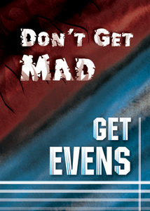 Don't Get Mad Get Evens