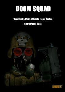 Doom Squad: Three Hundred Years of Special Forces Warfare – Solo Wargame Rules