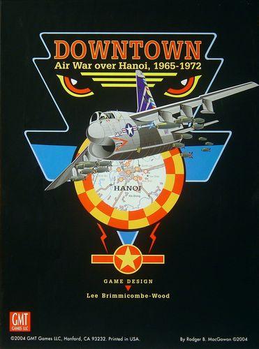 Downtown: Air War Over Hanoi, 1965-1972