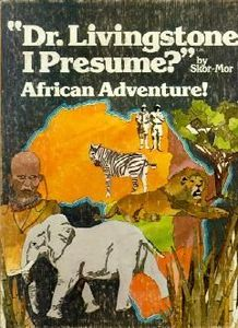 Dr. Livingstone, I Presume? African Adventure!