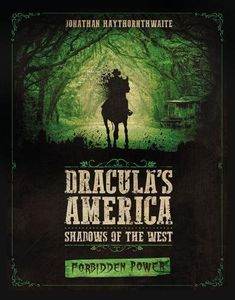 Dracula's America: Shadows of the West – Forbidden Power