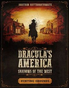 Dracula's America: Shadows of the West – Hunting Grounds