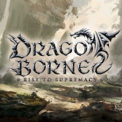 Dragoborne: Rise to Supremacy