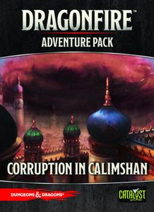Dragonfire: Adventures – Corruption in Calimshan