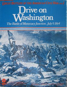 Drive on Washington: The Battle of Monocacy Junction, July 9, 1864