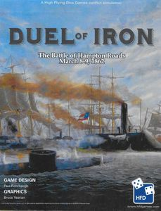 Duel of Iron: The Battle of Hampton Roads, March 8th and 9th, 1862