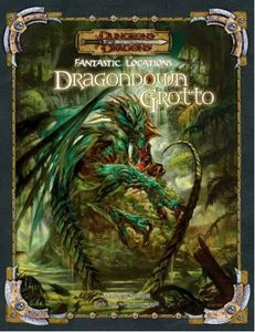 Dungeons & Dragons Fantastic Locations: Dragondown Grotto