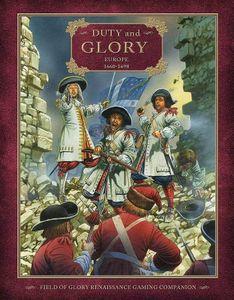 Duty and Glory: Europe 1660-1698 – Field of Glory Renaissance Gaming Companion