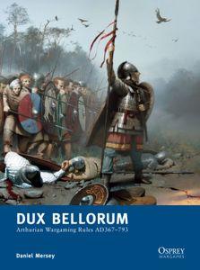 Dux Bellorum: Arthurian Wargaming Rules AD367-793