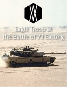 Eagle Troop at the Battle of Easting 73