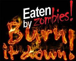 Eaten by Zombies!: Burn it down!